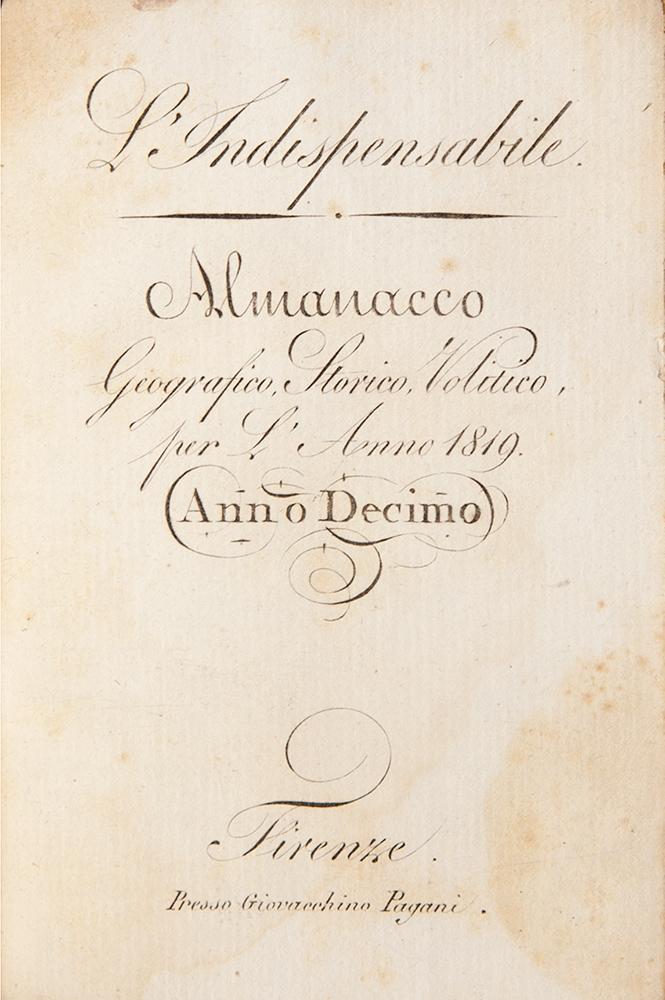 L'Indispensabile Almanacco Geografico, Storico, Volitivo per l'Anno 1819 Anno decimo-Anno XXIX (1838)