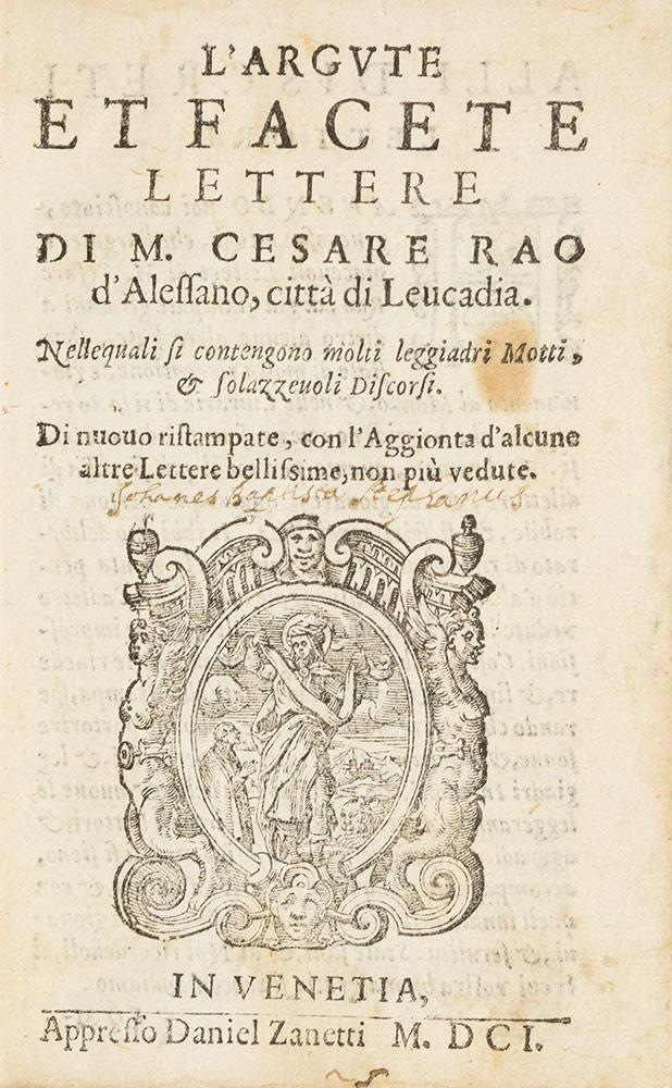 L'argute, et facete lettere di m. Cesare Rao d'Alessano, città di Leucadia. Nelle quali si contengono molti leggiadri Motti, e & solazzeuoli Discorsi