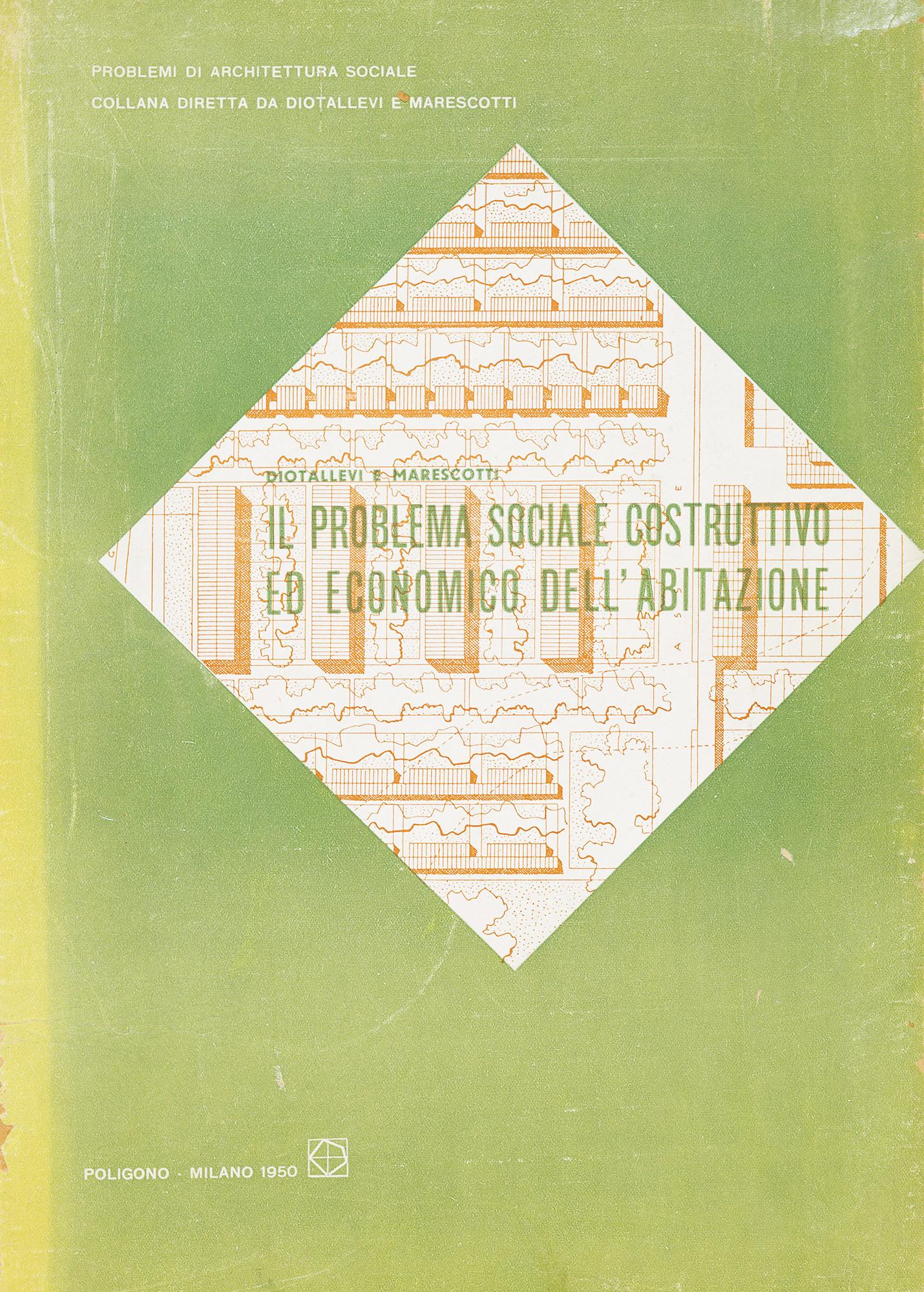 Il problema sociale, costruttivo ed economico dell'abitazione. Problemi di architettura sociale
