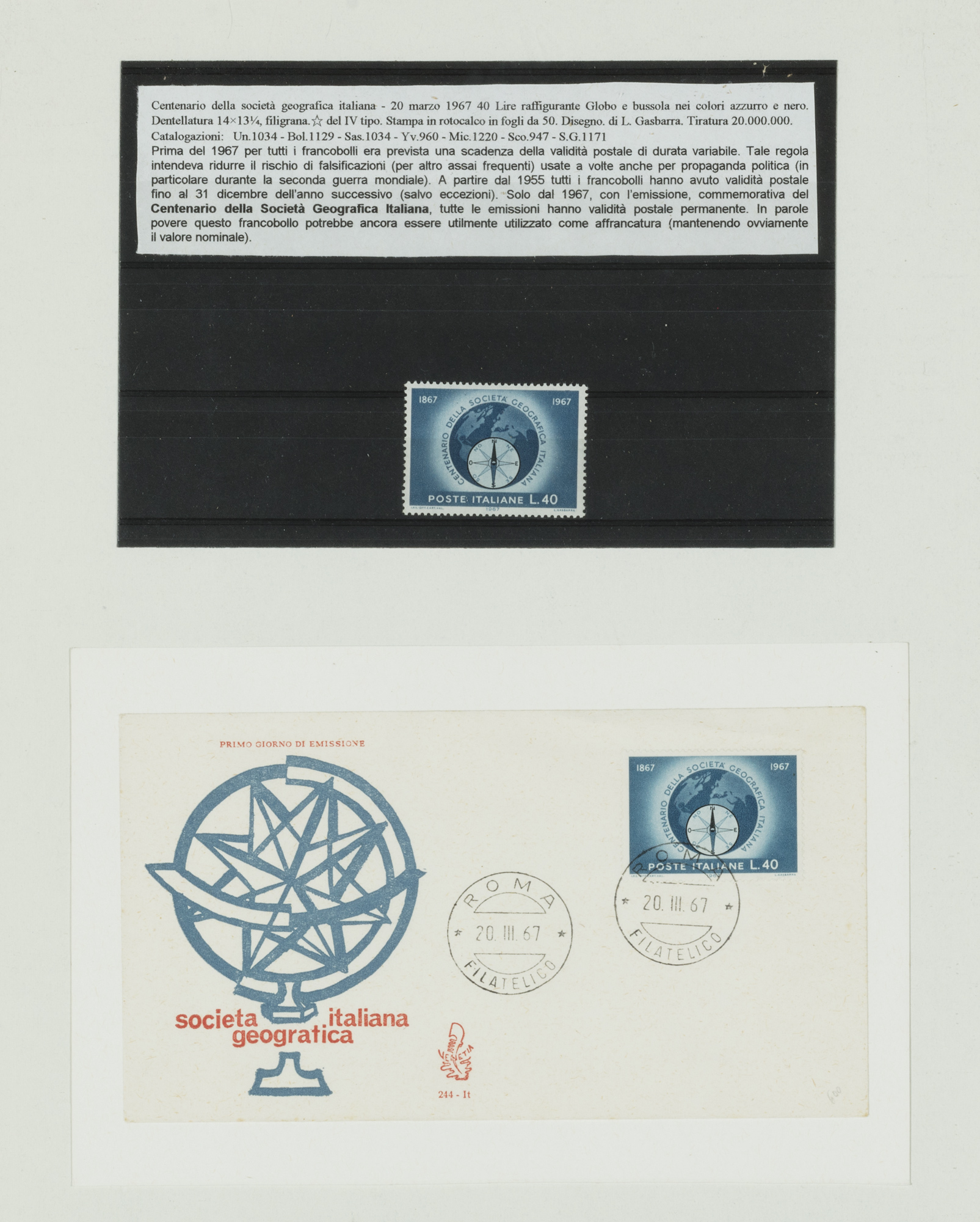 commemorative stamp of the centennial of the Società Geografica Italiana (1867-1967), with envelope, framed, 34 x 28 cm (frame size); commemorative stamp of the International Geophysical Year (1957-1958) and of the fiftieth anniversary of the discovery of the North Pole (1909-1959), framed, 28 x 24 cm (frame size)