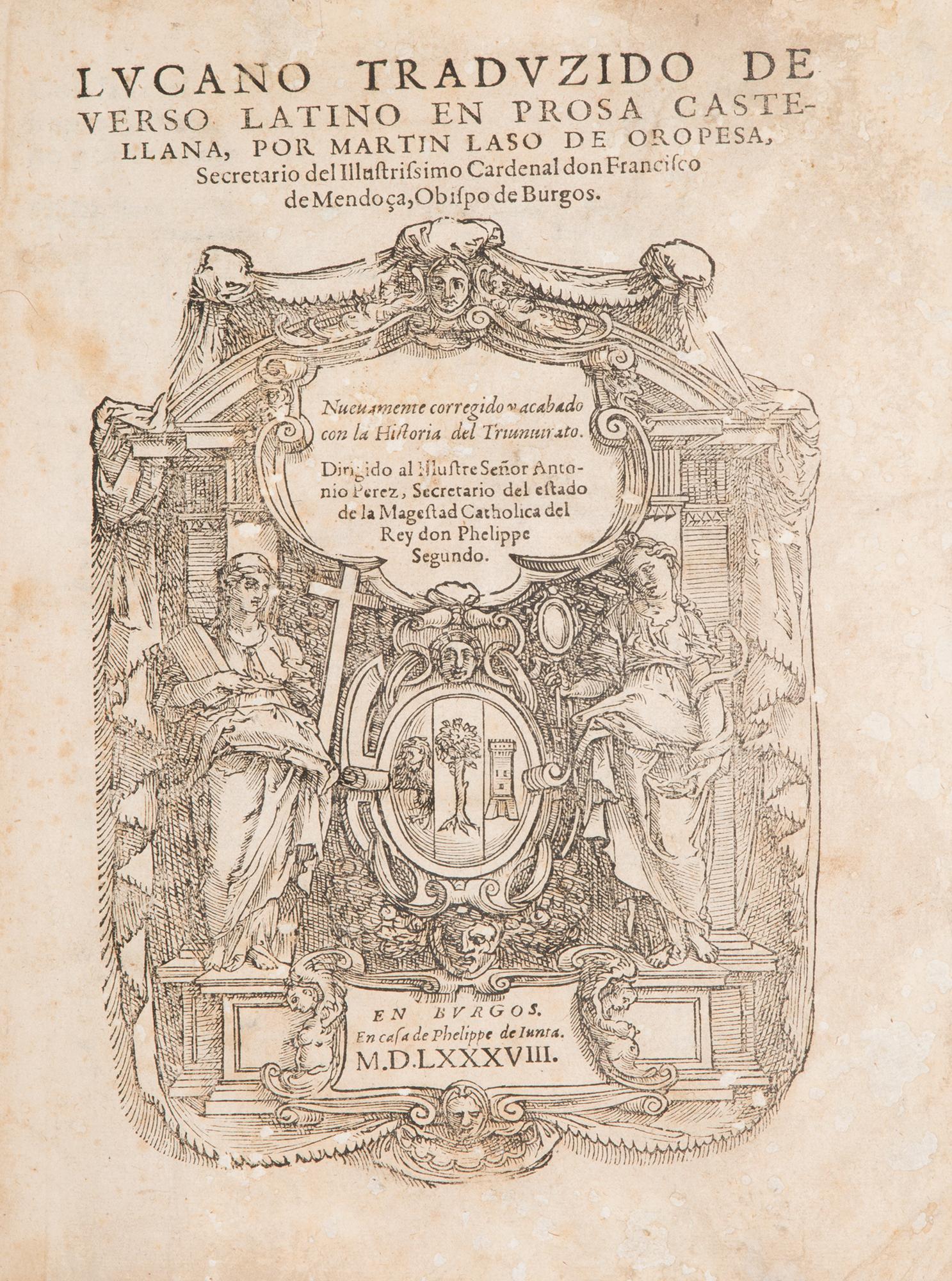 Lucano Traduzido de verso latino en prosa castellana, por Martin Laso de Oropesa