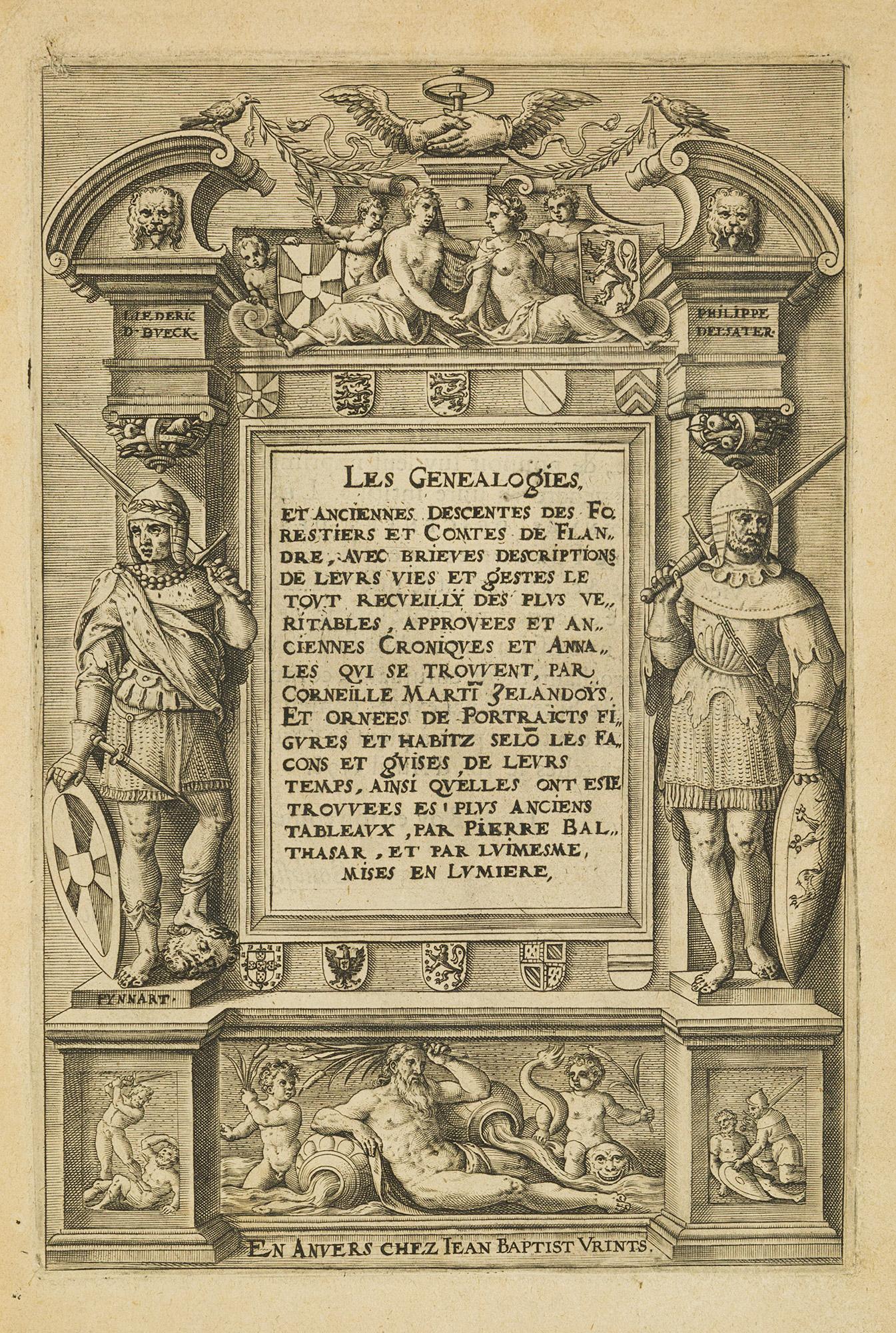 Les genealogies et anciennes descentes des Forestiers et Comtes de Flandre avec brieves descriptions de leurs vies et gestes