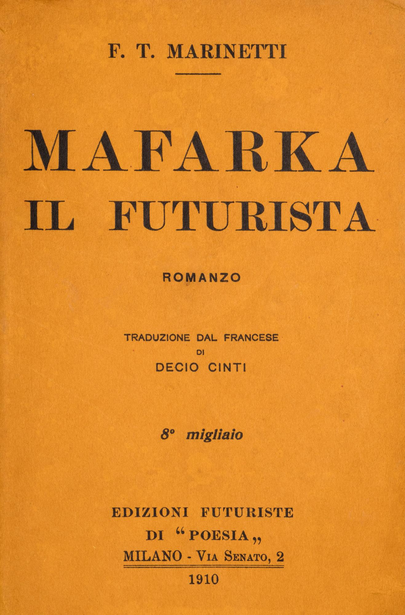 Mafarka il Futurista. Romanzo. Traduzione dal francese di Decio Cinti. 8° migliaio