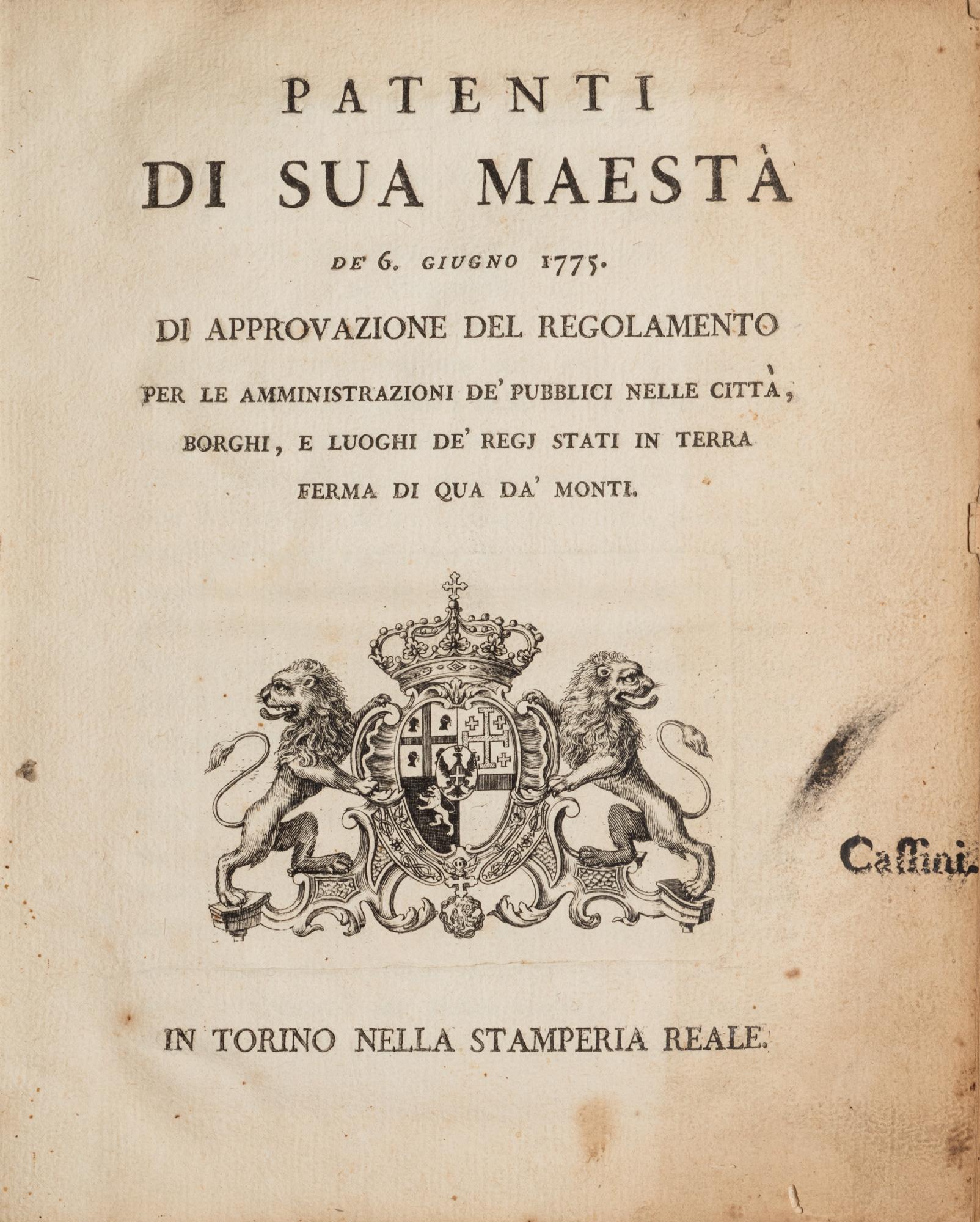 Patenti di Sua Maestà de' 6. giugno 1775. di approvazione del regolamento per le amministrazioni de' pubblici nelle città, borghi, e luoghi de' regi stati in terra ferma di qua da' monti