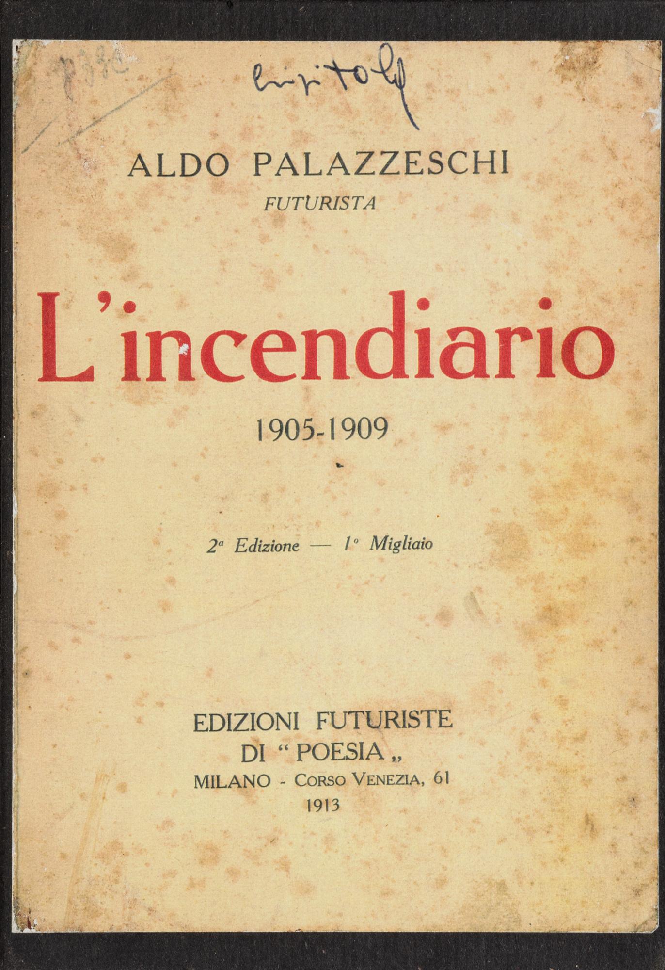 L'incendiario 1905-1909